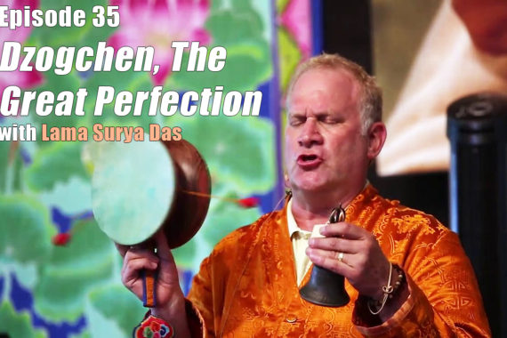 Dzogchen-Great-Perfection-with-Lama-Surya-Das-EP35