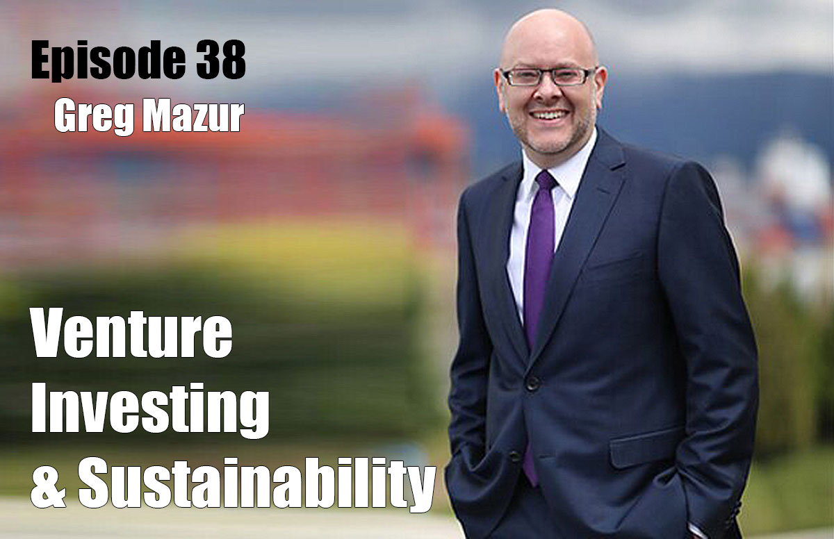 Ep38-Venture-Investing-Sustainability-GregMazur