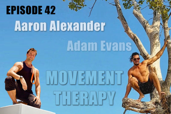 EP42-Aaron-Alexander-Align-Podcast-Movement-Therapy