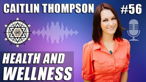EP56-Caitlin-Thompson-Health-and-Wellness