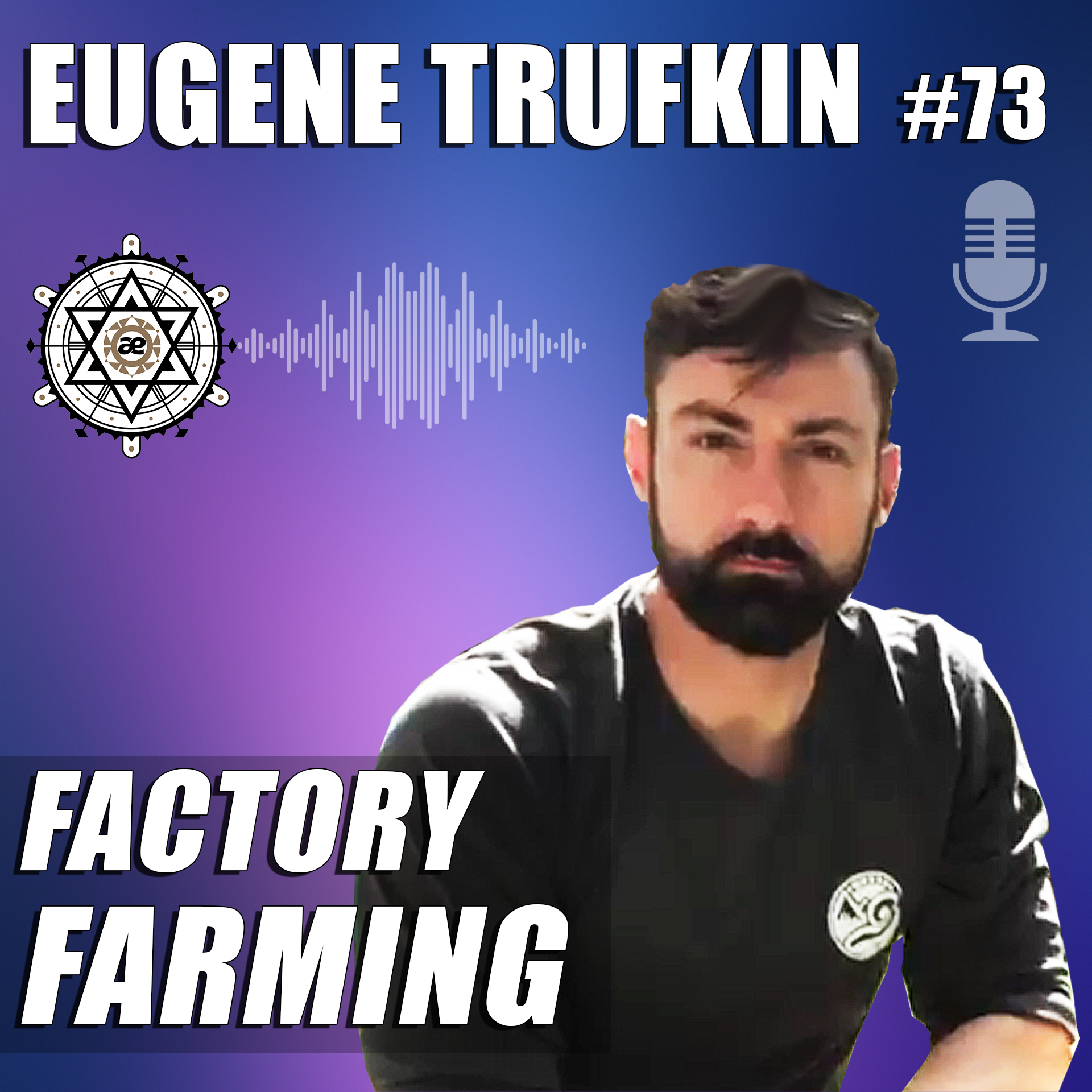 EP73 - Eugene Trufkin - Factory Farming