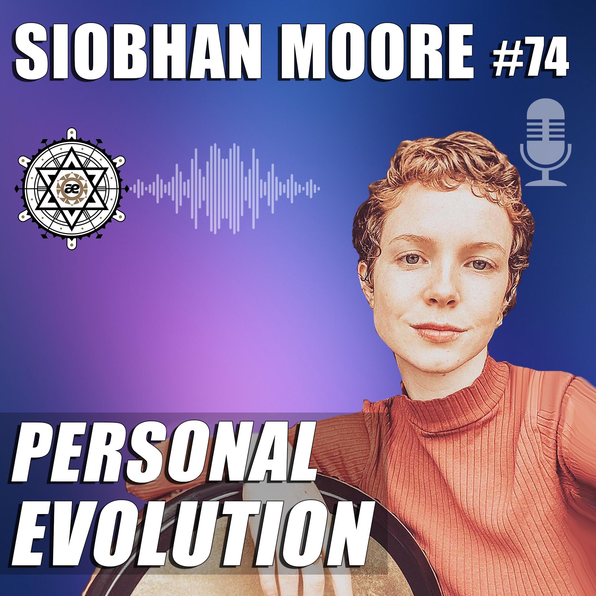 EP74 - Siobhan Moore